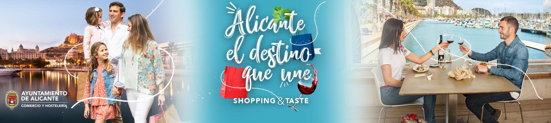 Alicante el destino que une - SHOPPING & TASTE