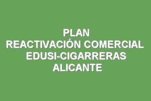 Plan de reactivación comercial EDUSI Las Cigarreras Alicante
