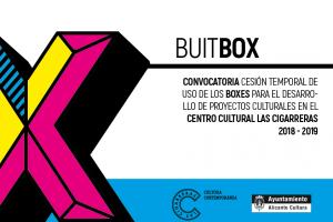 Buitbox. Convocatoria para la cesión temporal de uso de boxes para el desarrollo de proyectos culturales en el Centro Cultural Las Cigarreras 2018...