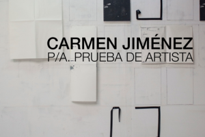 """Exposición """"P/A Prueba de Artista"""" de Carmen Jiménez"""