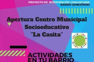"""Apertura Centro Municipal Socioeducativo """"La Casita"""" en Barrio Cementerio"""