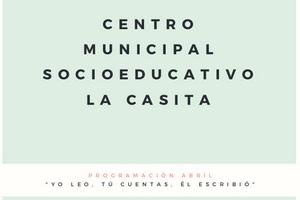 "Programación mes de abril Centro Municipal Socioeducativo ""La Casita"" Barrio Cementerio"