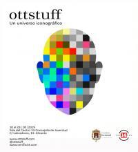 """Exposición """"Ottstuff un universo iconográfico"""""""