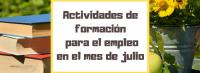 Actividades formativas para el empleo Julio 2019