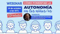 """Conferencia Online """"Cómo fomentar la autonomía en los niños/as"""" a cargo de Alberto Soler, el miércoles 14 de octubre a las 18h."""