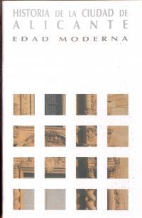 Imagen Historia de la Ciudad de Alicante - Tomo III: Edad Moderna