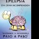 Epilepsia, esa gran incomprendida